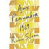 Ajax Penumbra 1969 (Kindle Single) ~ Robin Sloan