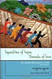 Tapestries of Hope, Threads of Love: The Arpillera Movement in Chile (0742540030) by Agosín, Marjorie