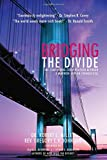 img - for Bridging the Divide: The Continuing Conversation between a Mormon and an Evangelical book / textbook / text book