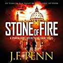 Stone of Fire: An ARKANE Thriller, Book 1 (       UNABRIDGED) by J. F. Penn Narrated by Veronica Giguere