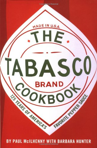 The Tabasco Cookbook: 125 Years of America's Favorite Pepper Sauce by Paul McIlhenny, Barbara Hunter