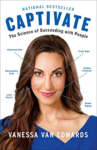 Captivate The Science of Succeeding with People [Van Edwards, Vanessa] (Tapa Blanda)