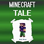 Minecraft Tale: An Epic Minecraft Tale | Billy Miner