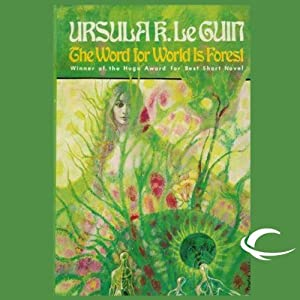 The Word for World Is Forest | [Ursula K. Le Guin]