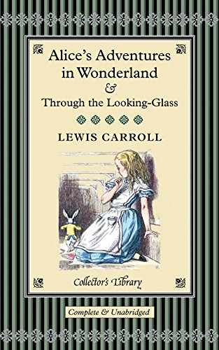 Alice's Adventures in Wonderland & Through the Looking-Glass (Collector's Library), Carroll, Lewis