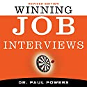 Winning Job Interviews Audiobook by Paul Powers Narrated by A. T. Chandler
