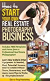 Start The Own Real Estate Photography Business