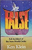 The False Prophet: Evil Architect of the New World Order