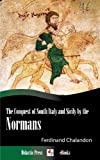 img - for The Conquest of Italy and South Italy by the Normans (Illustrated) book / textbook / text book