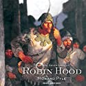 The Merry Adventures of Robin Hood (       UNABRIDGED) by Howard Pyle Narrated by Simon Vance