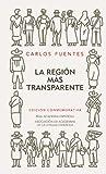 La region mas transparente (Edicion conmemorativa del 50 aniversario) Real Academia Espanola (Spanish Edition) (8420422509) by Carlos Fuentes