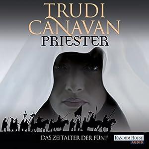 Priester (Das Zeitalter der Fünf 1) Hörbuch von Trudi Canavan Gesprochen von: Martina Rester-Gellhaus