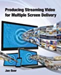 Producing Streaming Video for Multipl...