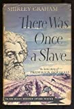 There was once a slave: The heroic story of Frederick Douglass (0671852906) by Graham, Shirley