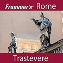 Frommer's Rome: Trastevere Walking Tour (       UNABRIDGED) by Alexis Lipsitz Flippin Narrated by Pauline Frommer