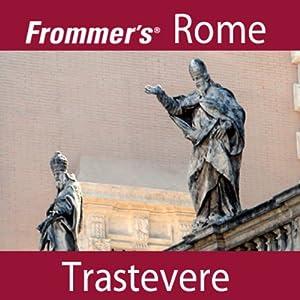 Frommer's Rome: Trastevere Walking Tour | [Alexis Lipsitz Flippin]