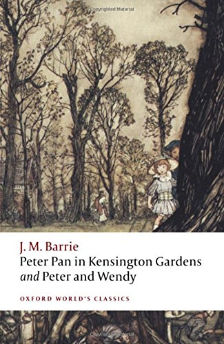 Peter Pan in Kensington Gardens and Peter and Wendy (Oxford World's Classics) (Peter Pan Jm Barrie compare prices)
