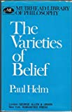The Varieties of Belief (Muirhead Library of Philosophy) (0041210174) by Helm, Paul