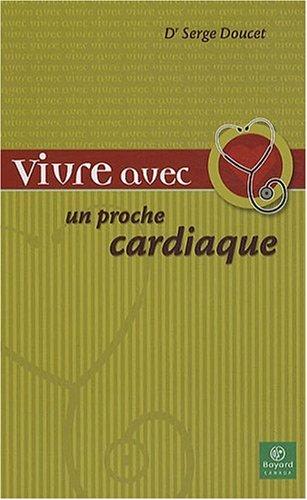 Vivre avec un Proche Cardiaque