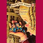 Little Giant - Big Trouble: Dragon Slayers' Academy #19 | Kate McMullan