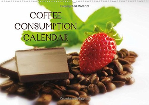 Coffee Consumption Calendar (Wall Calendar 2016 DIN A2 Landscape): A wonderful kitchen calendar for all connoisseurs of coffee (Monthly calendar, 14 pages) (Calvendo Food)