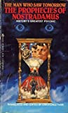 The Man Who Saw Tomorrow: The Prophecies of Nostradamus