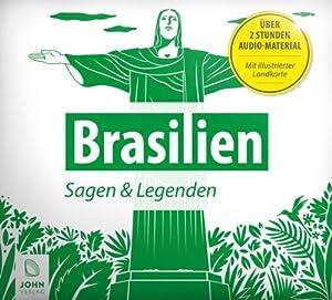Brasilien: Sagen, Märchen und Mythen Hörbuch