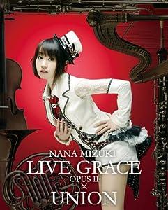 NANA MIZUKI LIVE GRACE -OPUSII-×UNION [Blu-ray] (2013)