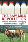 The Raw Milk Revolution: Behind America's Emerging Battle over Food Rights