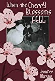 When The Cherry Blossoms Fell (A Cherry Blossom Book)