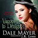 Vampire in Design: Family Blood Ties (       UNABRIDGED) by Dale Mayer Narrated by J.R. Lowe