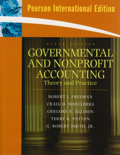 Governmental and Nonprofit Accounting: Theory and Practice (International Edition)