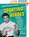 20th Century Lives: Sporting Heroes