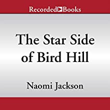 The Star Side of Bird Hill (       UNABRIDGED) by Naomi Jackson Narrated by Robin Miles
