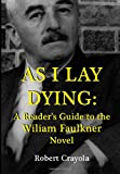 Robert Crayola As I Lay Dying: A Reader's Guide to the William Faulkner Novel