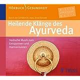 Heilende Klänge des Ayurveda - Hörbuch: Vedische Musik zum Entspannen und Harmonisieren