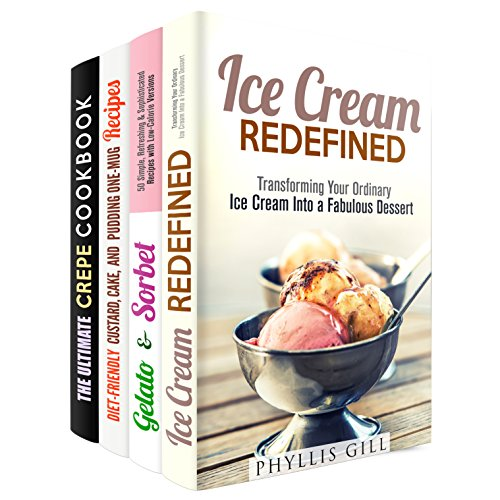 Fun with Desserts Set (4 in 1): Recipes and Combinations to Transform Your Ordinary Desserts to Something Fabulous (Creative Snacks & Desserts) by Phyllis Gill, Jemma Porter, Elena Chambers, Jessie Fuller