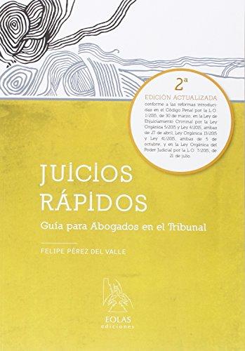 JUICIOS RÁPIDOS: GUÍA PARA ABOGADOS EN EL TRIBUNAL (EOLAS TÉCNICO)