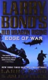 img - for Larry Bond's Red Dragon Rising: Edge of War by Bond, Larry, DeFelice, Jim (2011) Mass Market Paperback book / textbook / text book