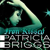 Iron Kissed: Mercy Thompson, Book 3 (Unabridged)