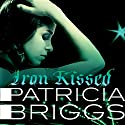 Iron Kissed: Mercy Thompson, Book 3 Audiobook by Patricia Briggs Narrated by Lorelei King