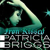 Iron Kissed: Mercy Thompson, Book 3 | Patricia Briggs