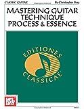 Mastering Guitar Technique:Process & Essence (Classic Guitar)