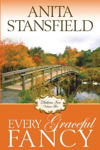 Dickens Inn: Every Graceful Fancy, Anita Stansfield