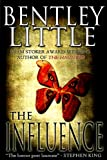 The Influence (158767419X) by Bentley Little