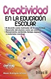 img - for CREATIVIDAD EN LA EDUCACION ESCOLAR book / textbook / text book