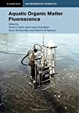 img - for Aquatic Organic Matter Fluorescence (Cambridge Environmental Chemistry Series) book / textbook / text book