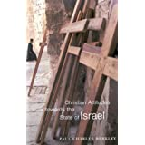 Christian Attitudes Towards the State of Israel (McGill-Queen's Studies in the History of Religion)by Paul Charles Merkley