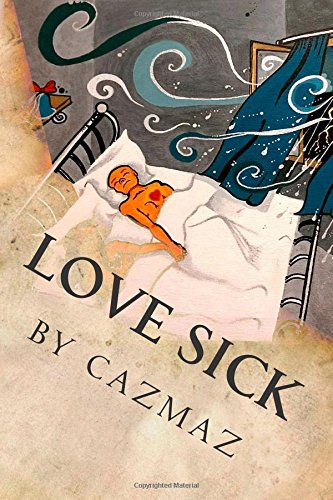 Love Sick: A Memoir of Schizophrenia and Love