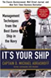 It's Your Ship: Management Techniques from the Best Damn Ship in the Navy (revised): Written by D. Michael Abrashoff, 2012 Edition, (10th Anniversary Edition) Publisher: Business Plus [Hardcover]